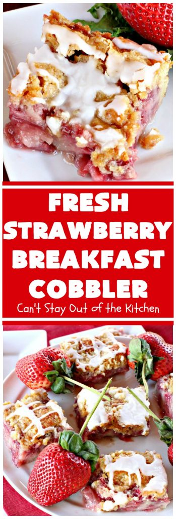 Fresh Strawberry Breakfast Cobbler | Can't Stay Out of the Kitchen | this fantastic #cobbler is more like a #coffeecake. Every bite will have you drooling! It makes a superb #breakfast for the #FourthofJuly or other summer #holidays. #strawberries