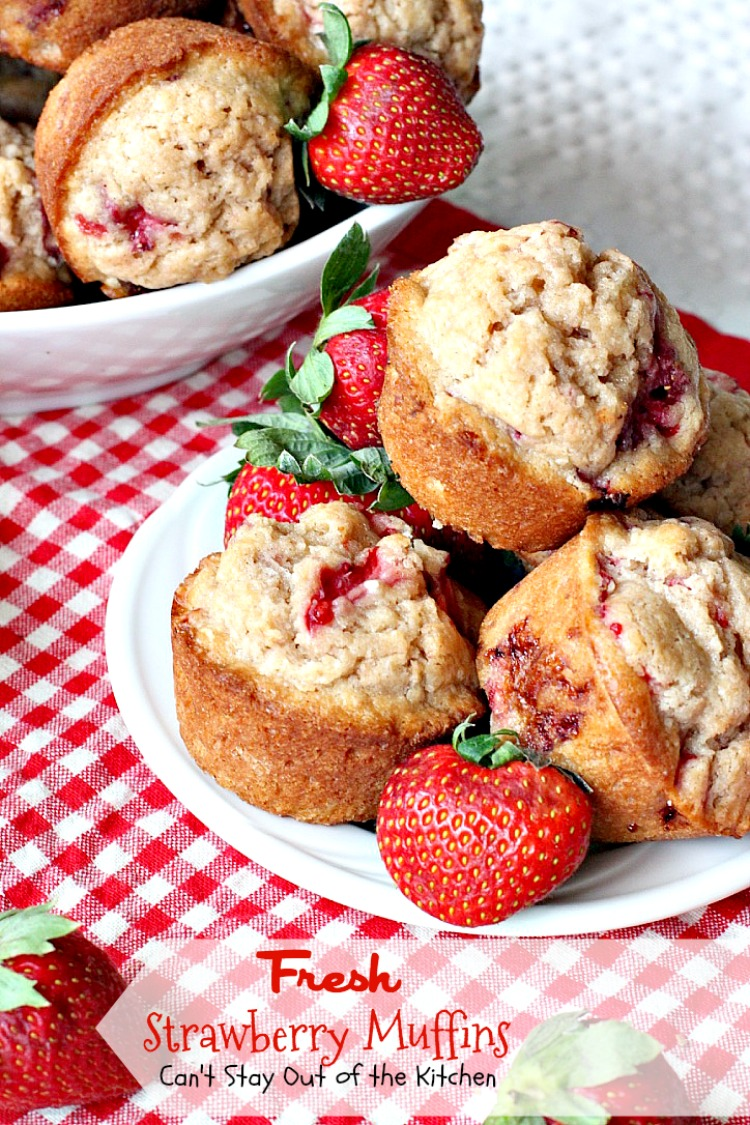 Fresh Strawberry Muffins - Can't Stay Out of the Kitchen