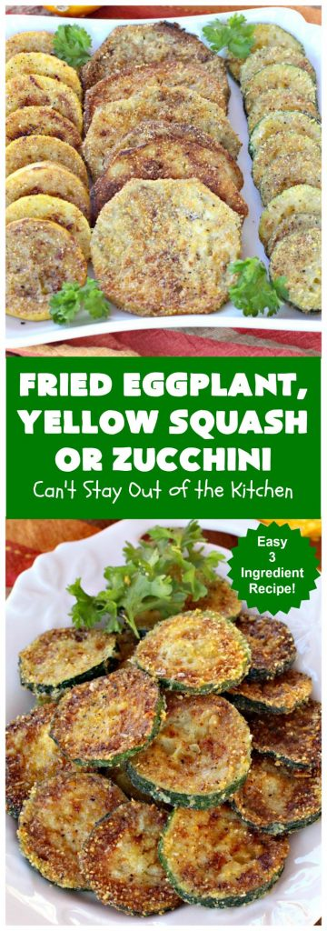 Fried Eggplant, Yellow Squash or Zucchini | Can't Stay Out of the Kitchen | this easy 3-ingredient #recipe is our favorite way to enjoy #zucchini, #YellowSquash or #Eggplant. #Squash #GlutenFree #FriedEggplantYellowSquashOrZucchini
