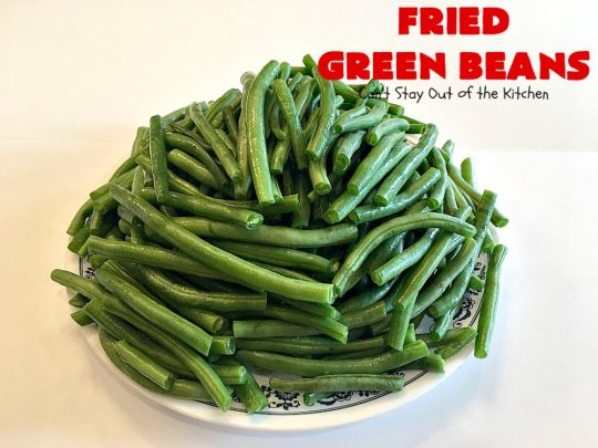 Fried Green Beans | Can't Stay Out of the Kitchen | easy 4-ingredient recipe for #greenbeans that will knock your socks off! This #southern-style side dish is absolutely irresistible. #bacon #glutenfree