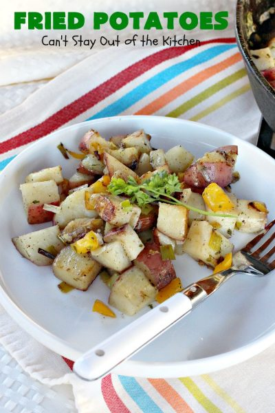 Fried Potatoes | Can't Stay Out of the Kitchen | these delicious #potatoes are sumptuous & mouthwatering. Based on my Grandma's #recipe, they're perfect to serve for a weekend, company or #holiday #breakfast.  They're also great as a side dish with any kind of meat. #GlutenFree #FriedPotatoes #FathersDay #FathersDayBreakfast #HolidayBreakfast