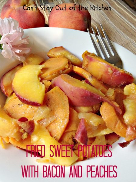 Fried Sweet Potatoes with Bacon and Peaches | Can't Stay Out of the Kitchen