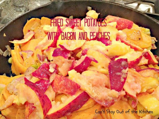 Fried Sweet Potatoes with Bacon and Peaches - IMG_9995