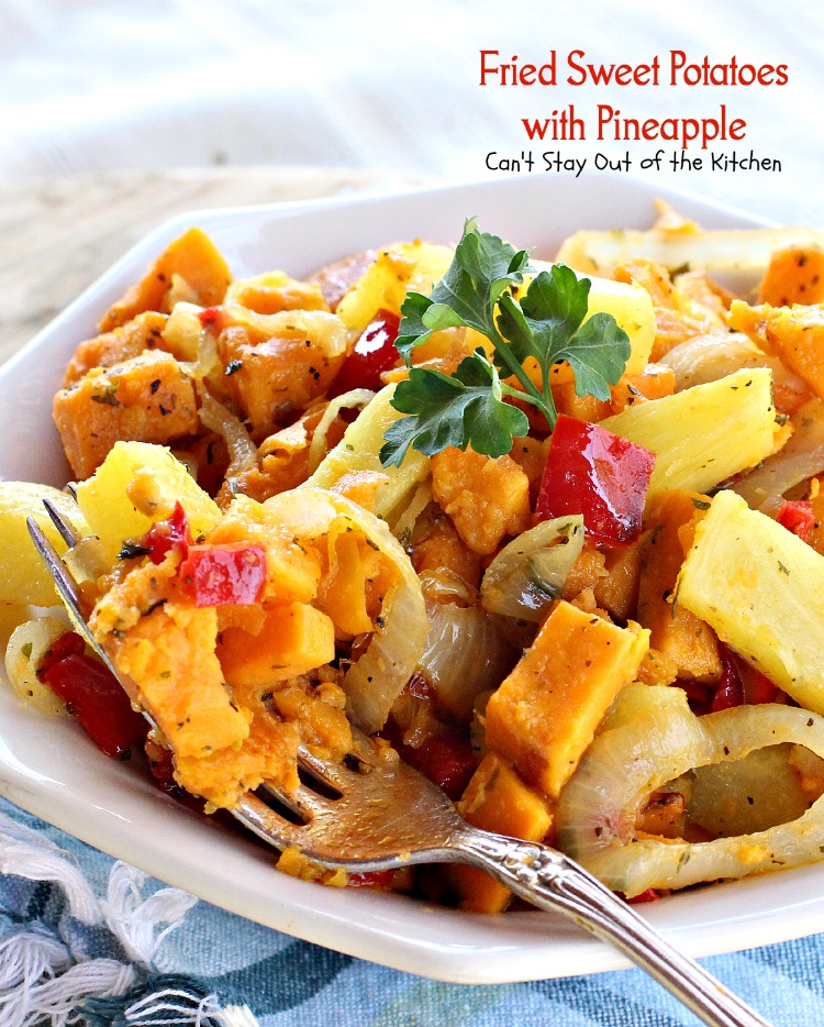 Fried Sweet Potatoes With Pineapple Can T Stay Out Of