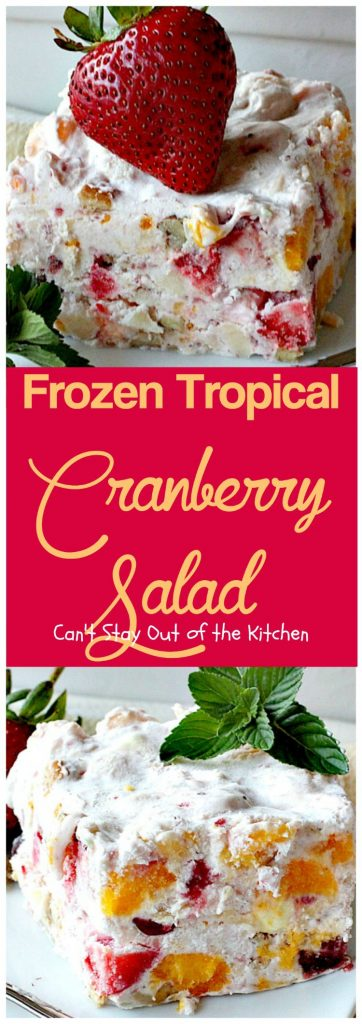 Frozen Tropical Cranberry Salad | Can't Stay Out of the Kitchen