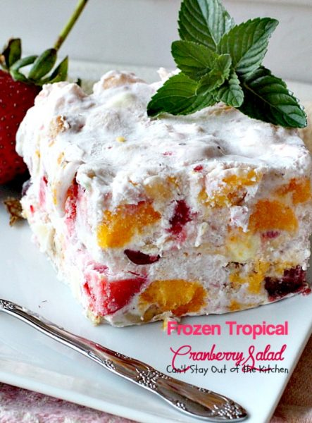 Frozen Tropical Cranberry Salad | Can't Stay Out of the Kitchen | this scrumptious frozen #salad has a tropical flair with #pineapple #mangos #mandarinoranges #strawberries #wholeberrycranberrysauce & #marshmallows. #glutenfree