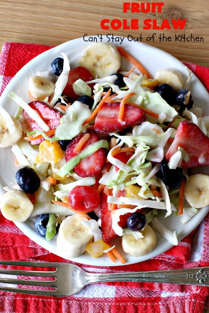 Fruit Cole Slaw | Can't Stay Out of the Kitchen | try this revved up version of #ColeSlaw for your next #holiday potluck. Perfect for #MothersDay, #MemorialDay, #FathersDay, #FourthofJuly & #LaborDay. This one includes #Strawberries #Blueberries, #Bananas & #FruitCocktail. #Salad #FruitColeSlaw #GlutenFree #Healthy #LowCalorie #CleanEating