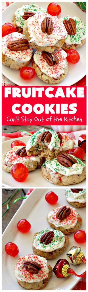Fruitcake Cookies | Can't Stay Out of the Kitchen