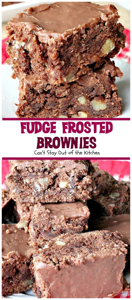 Fudge Frosted Brownies | Can't Stay Out of the Kitchen | these are my favorite #brownies - they're topped with a thick #fudge frosting that's to die for! #dessert