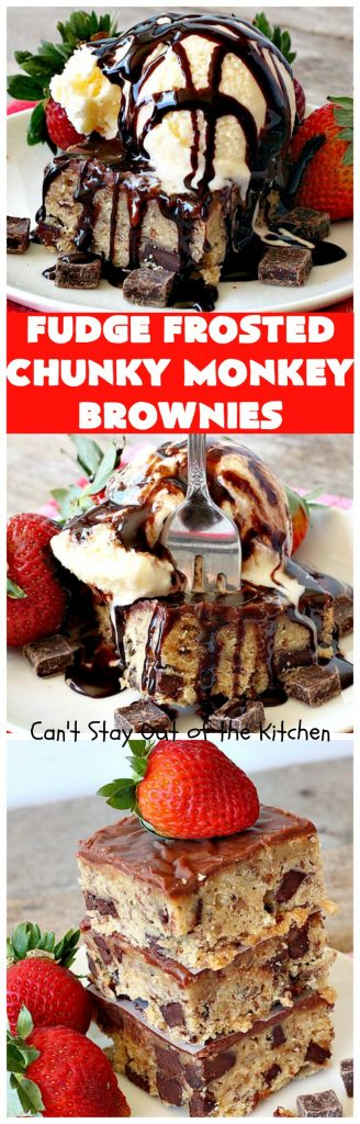 Fudge Frosted Chunky Monkey Brownies | Can't Stay Out of the Kitchen | These heavenly #brownies have #chocolate chunks in the batter & #fudge frosting on top. This addictive #dessert has triple the chocolate threat when you add ice cream & #Ghirardelli chocolate sauce on top!