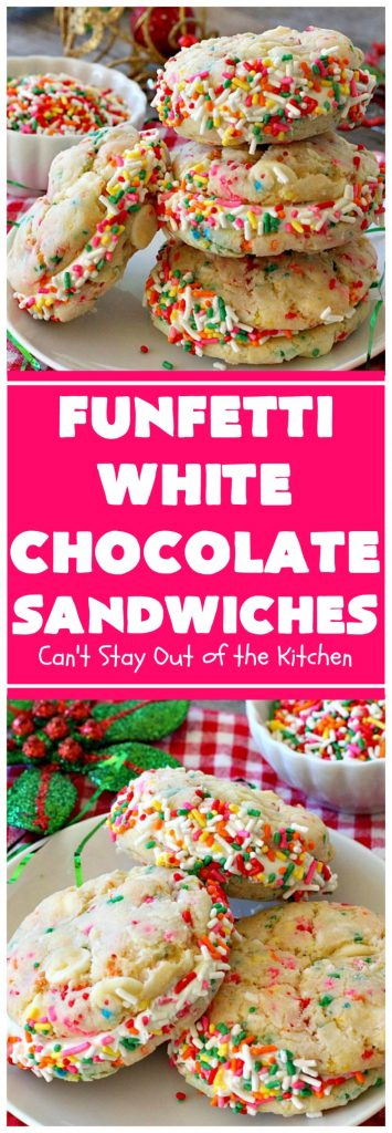 Funfetti White Chocolate Sandwiches | Can't Stay Out of the Kitchen | these jumbo-sized #cookies are awesome! They're so easy since they use only 6 ingredients! They're terrific for #holidays, #birthdays or any kind of special celebration. #funfetti #dessert #chocolate