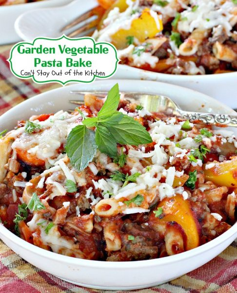 Garden Vegetable Pasta Bake | Can't Stay Out of the Kitchen