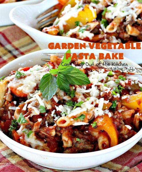 Garden Vegetable Pasta Bake | Can't Stay Out of the Kitchen | fantastic #pasta entree with #beef, veggies & loads of #cheese. I made with #glutenfree noodles, but regular pasta can also be used. Kid-friendly!