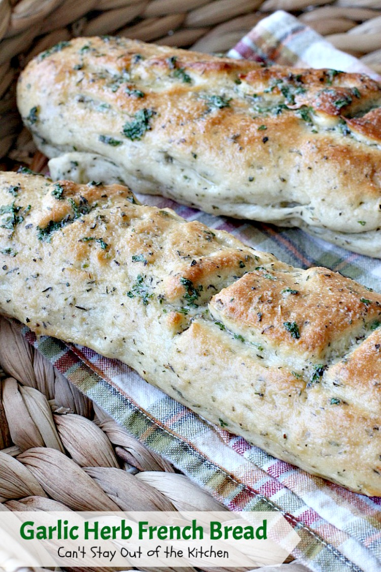 Garlic Herb French Bread - IMG_6364 - Can't Stay Out of ...