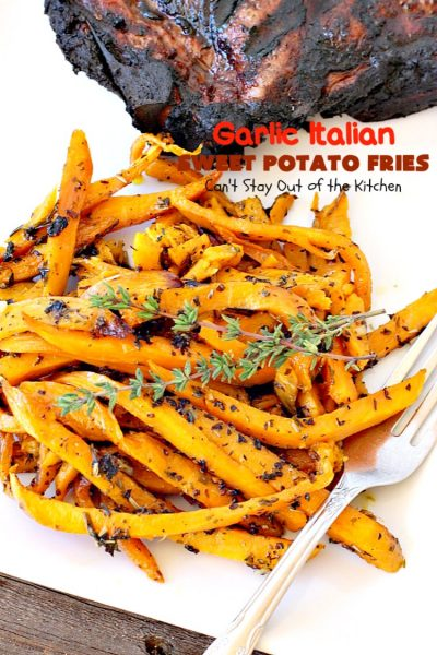 Garlic Italian Sweet Potato Fries | Can't Stay Out of the Kitchen | one of my favorite ways to prepare #sweetpotatoes. Awesome side dish that's great for the #holidays, too. #glutenfree #vegan