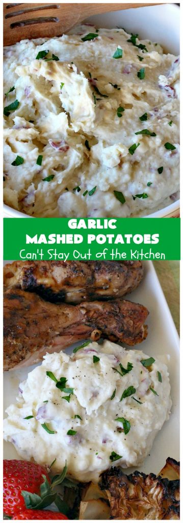 Garlic Mashed Potatoes | Can't Stay Out of the Kitchen | this is the best #recipe for #GarlicMashedPotatoes ever! Easy, yet so scrumptious you'll be drooling over every bite. Terrific for company or #holiday dinners like #Easter, #MothersDay or #FathersDay. #garlic #GlutenFree #SideDish #MashedPotatoes #HolidaySideDish