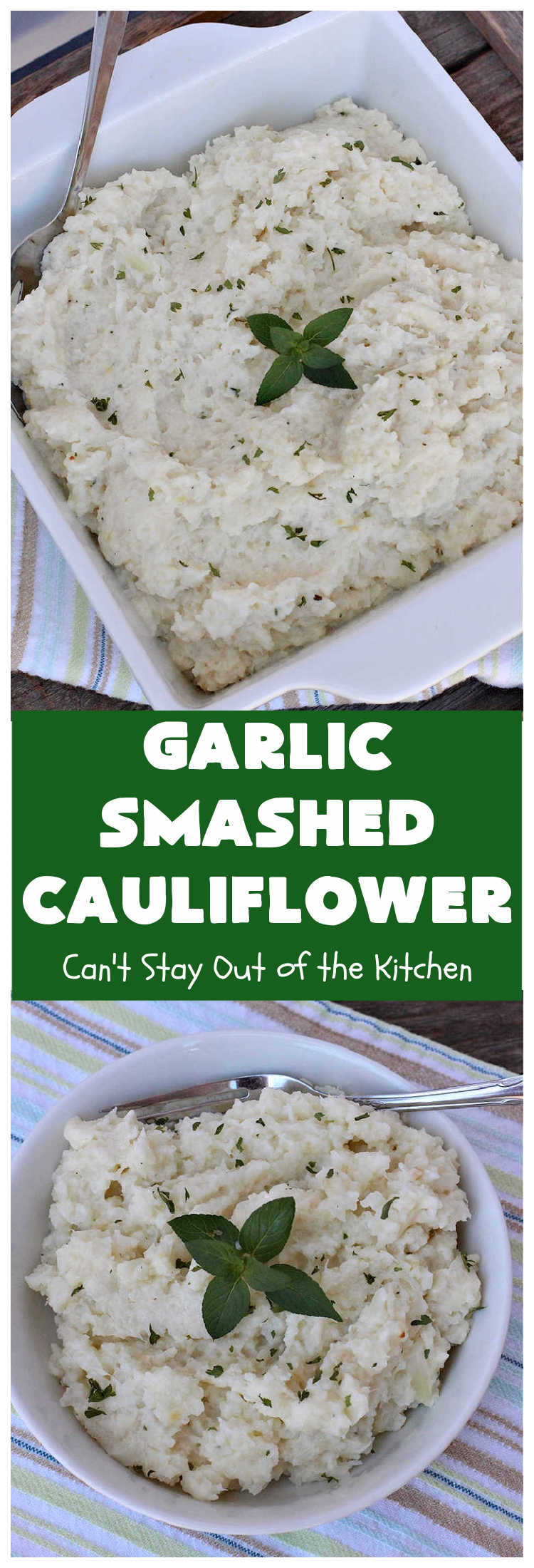 Garlic Smashed Cauliflower | Can't Stay Out of the Kitchen | try this #keto version of #cauliflower that tastes almost like eating #GarlicMashedPotatoes but uses cauliflower instead. Perfect dish for company or #holiday dinners. #GlutenFree #HolidaySideDish #GarlicSmashedCauliflower