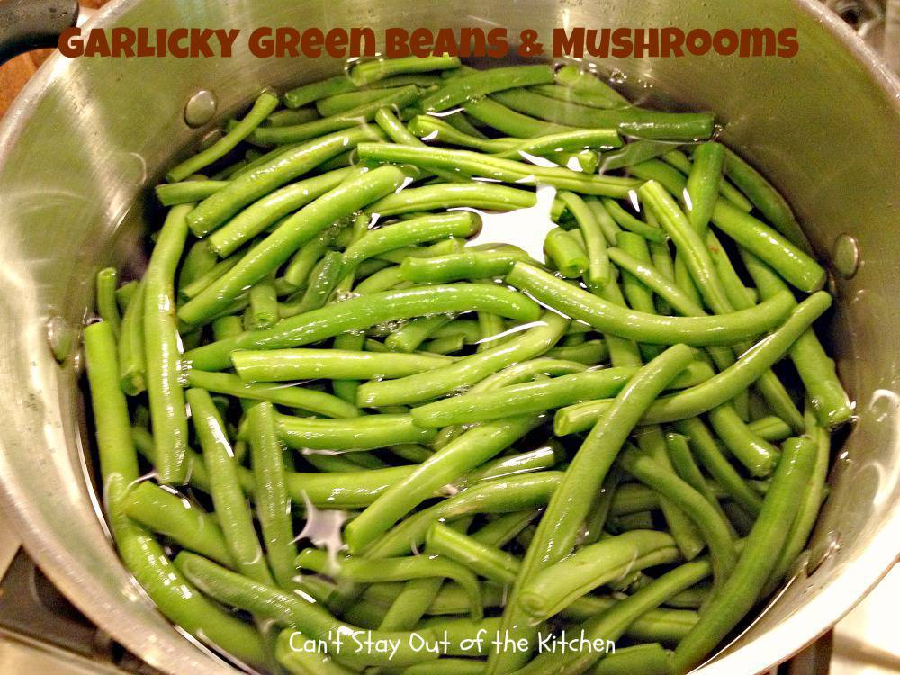 Garlicky Green Beans and Mushrooms - Can't Stay Out of the Kitchen