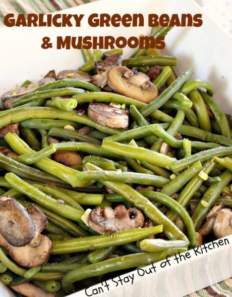 Garlicky Green Beans and Mushrooms | Can't Stay Out of the Kitchen