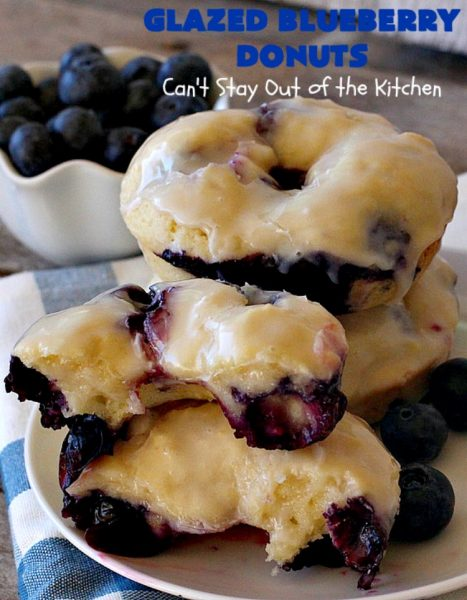 Glazed Blueberry Donuts | Can't Stay Out of the Kitchen | if you want to wow your family & friends, make these heavenly #blueberry #donuts for #breakfast. They're absolutely spectacular. #Holiday #HolidayBreakfast #CompanyBreakfast #BlueberryDonuts #GlazedBlueberryDonuts