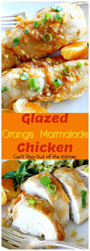 Glazed Orange Marmalade Chicken | Can't Stay Out of the Kitchen | this scrumptious sweet & spicy #chicken entree can be oven ready in about 5 minutes. Quick, easy & tasty. #glutenfree #orangemarmalade