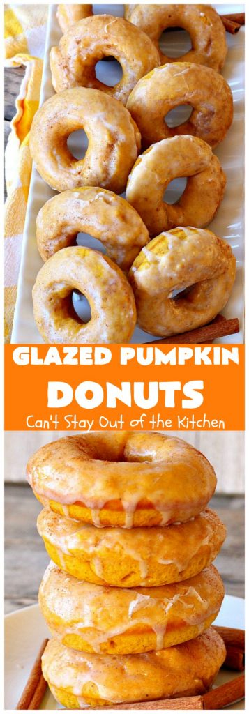 Glazed Pumpkin Donuts | Can't Stay Out of the Kitchen | These #donuts will knock your socks off! They're filled with #pumpkin & pumpkin pie spice. Then they're glazed with vanilla icing & sprinkled with #cinnamon. Terrific for #fall & winter #baking, #holidays & company. #PumpkinDonuts #Breakfast #HolidayBreakfast #NewYearsDay #NewYearsDayBreakfast