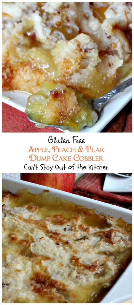 Gluten Free Apple, Peach & Pear Dump Cake Cobbler | Can't Stay Out of the Kitchen | we love this amazing #cobbler. Quick and easy starting with a #glutenfree #cakemix. #applepiefilling #peachpiefilling #pineapplepie filling #dessert