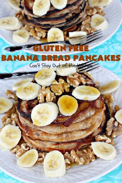 Gluten Free Banana Bread Pancakes | Can't Stay Out of the Kitchen | these luscious #pancakes remind you of homemade #BananaBread. They're filled with #bananas, #walnuts & cinnamon for extraordinary flavor. Plus they're made with #GlutenFree flour. Wonderful for a weekend, company or #holiday #breakfast. #BananaBreadPancakes #MapleSyrup #GlutenFreeBananaBreadPancakes