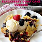 Gluten Free Blackberry Dump Cake Cobbler   Can't Stay Out of the Kitchen   this fantastic #dessert uses only 5 ingredients & takes 5 minutes to be oven ready. Our company raved over this scrumptious #blackberry #cobbler. Terrific for company or #holiday dinners. #glutenfree #glutenfreedessert