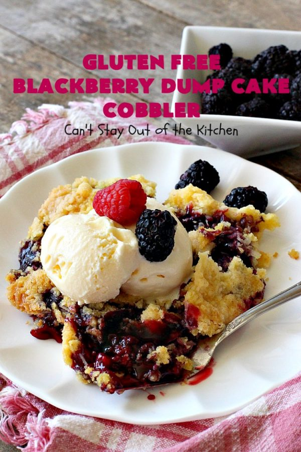 Gluten Free Blackberry Dump Cake Cobbler | Can't Stay Out of the Kitchen | this fantastic #dessert uses only 5 ingredients & takes 5 minutes to be oven ready. Our company raved over this scrumptious #blackberry #cobbler. Terrific for company or #holiday dinners. #glutenfree #glutenfreedessert