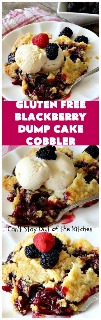 Gluten Free Blackberry Dump Cake Cobbler | Can't Stay Out of the Kitchen