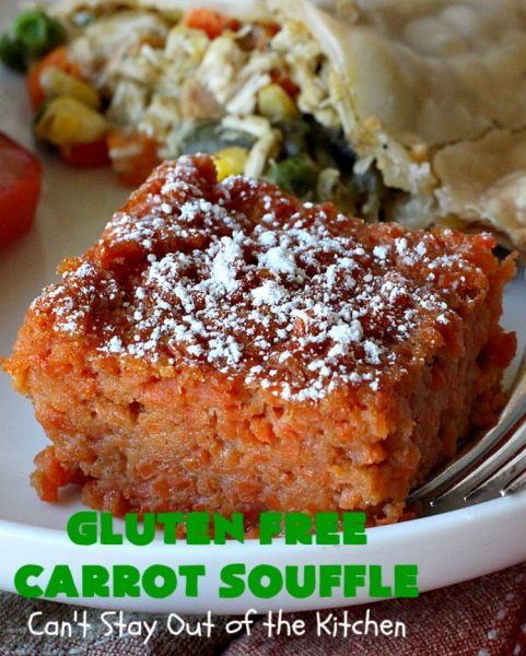 Gluten Free Carrot Souffle | Can't Stay Out of the Kitchen | this #SideDish is so mouthwatering. You will never believe #carrots are the main part of this #recipe. It's terrific for #FathersDay or other #holiday dinners. #Souffle #GlutenFree #CarrotSouffle #GlutenFreeCarrotSouffle #casserole #CarrotCasserole