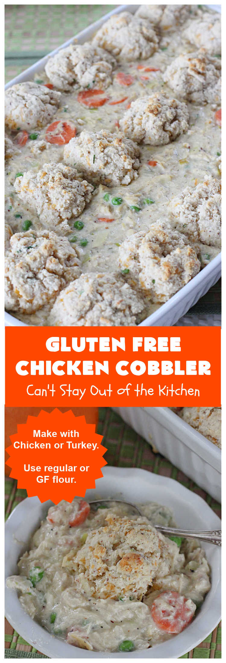 Gluten Free Chicken Cobbler   Can't Stay Out of the Kitchen   this #ChickenCobbler can't be beat! It's fantastic with #chicken or #turkey & can be made #GlutenFree or NOT - as you prefer. Terrific way to use up leftover rotisserie chicken or #Thanksgiving turkey. Our family loves this #recipe. #GlutenFreeChickenCobbler #ChickenPotPie #ChickenAndDumplings