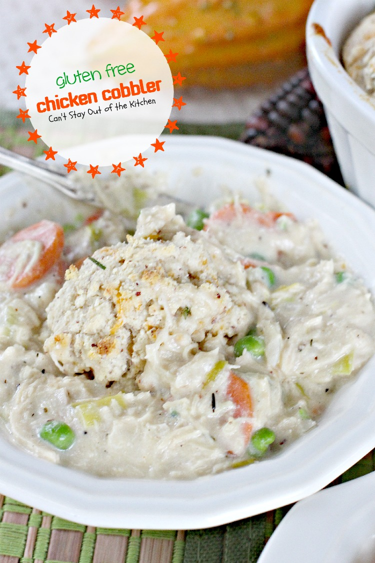 Gluten Free Chicken Cobbler - Can\'t Stay Out of the Kitchen