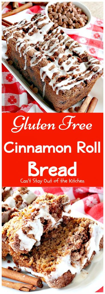 Gluten Free Cinnamon Roll Bread | Can't Stay Out of the Kitchen
