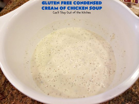 Gluten Free Condensed Cream of Chicken Soup | Can't Stay Out of the Kitchen | this is an excellent #recipe as a substitute for canned condensed #CreamOfChickenSoup. This incredibly easy #soup took only about 10 minutes to whip up! #GlutenFree #GlutenFreeCondensedCreamOfChickenSoup