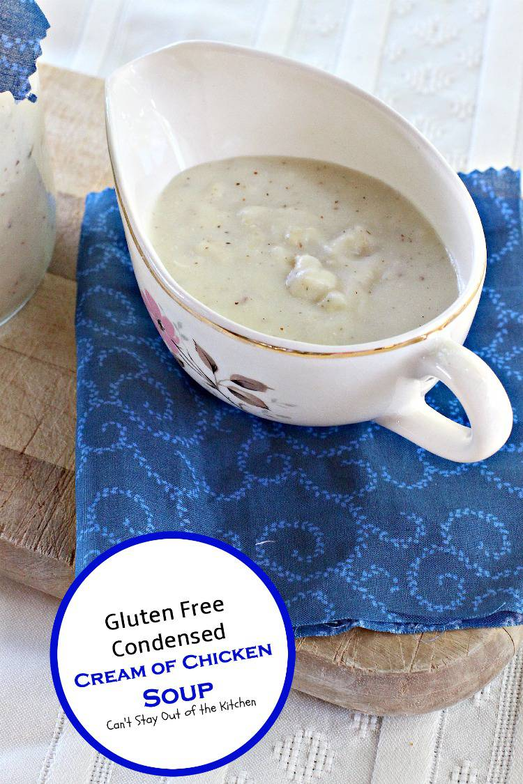 Gluten Free Condensed Cream Of Chicken Soup Can T Stay Out Of The Kitchen