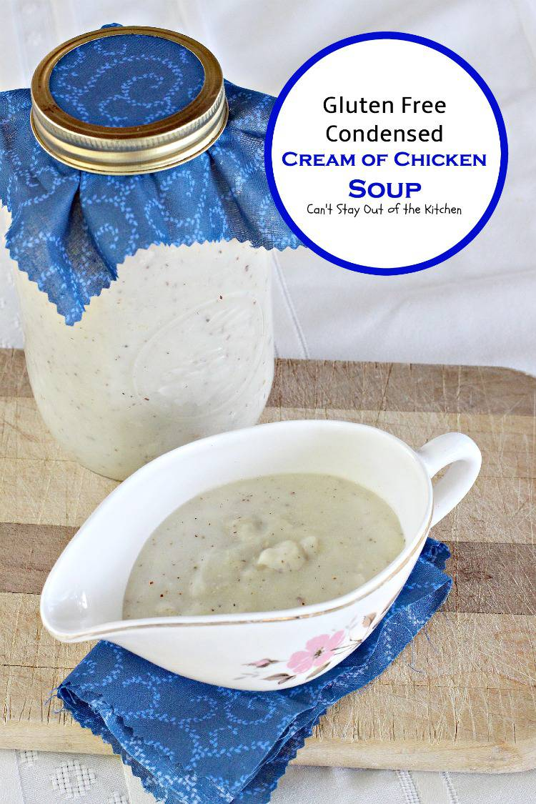 Gluten Free Condensed Cream of Chicken Soup | Can't Stay Out of the Kitchen | Now you can have an easy homemade version of #creamofchickensoup without MSG or other fillers. #glutenfree #chickensoup