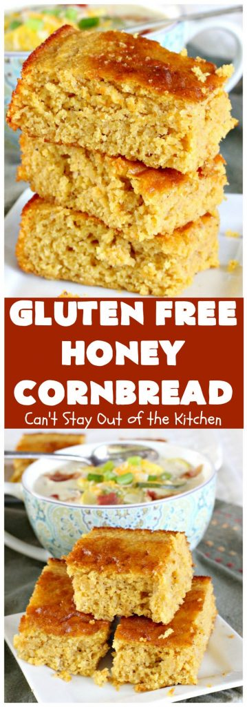 Gluten Free Honey Cornbread | Can't Stay Out of the Kitchen | This is my favorite #cornbread #recipe. I can eat the whole batch by myself! Terrific with soups, chili or any Tex-Mex entree. #GlutenFree #GlutenFreeHoneyCornbread