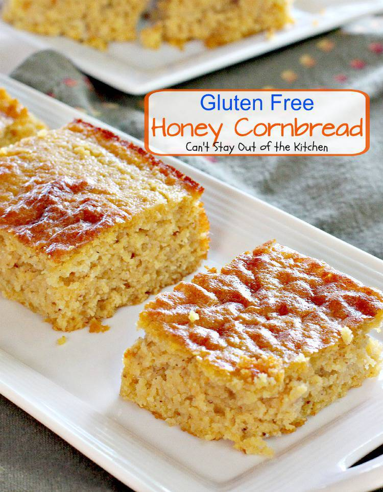 Gluten Free Honey Cornbread - Can't Stay Out of the Kitchen