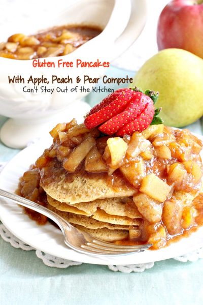 Gluten Free Pancakes with Apple, Peach & Pear Compote | Can't Stay Out of the Kitchen | absolutely delectable #pancakes with a naturally sweet compote. Great idea for a #holiday #breakfast. Healthy, #cleaneating #glutenfree