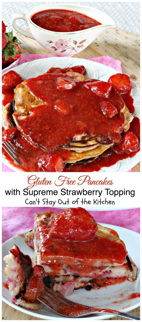 Gluten Free Pancakes with Supreme Strawberry Topping | Can't Stay Out of the Kitchen | spectacular #pancake recipe with double the #strawberries - in the batter and the topping. Makes a great #holiday #breakfast. #glutenfree