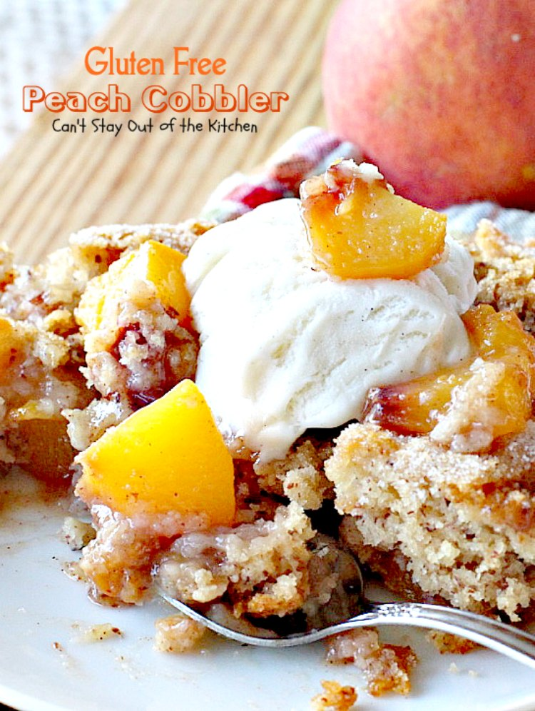 Gluten Free Peach Cobbler - Can't Stay Out of the Kitchen