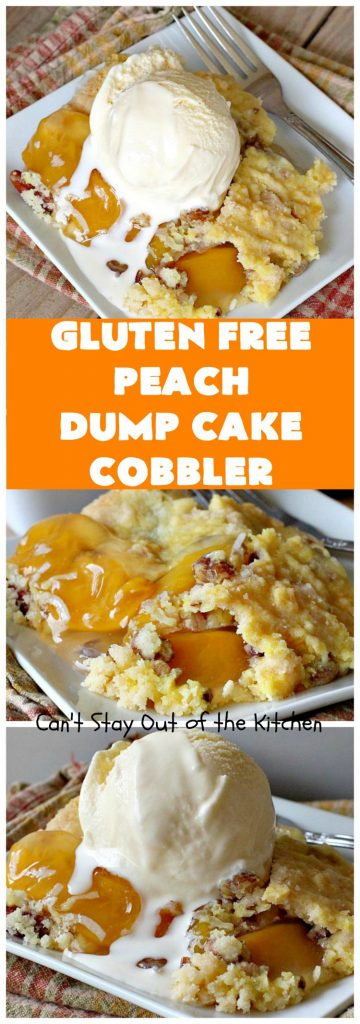 Gluten Free Peach Dump Cake Cobbler | Can't Stay Out of the Kitchen | We love this easy 5-ingredient #recipe. This #GlutenFree version of #DumpCake is so mouthwatering. Terrific #dessert for company or #FathersDay. #Cobbler #PeachDumpCake #PeachPieFilling #GlutenFreeDumpCake #PeachCobbler #GlutenFreePeachDumpCakeCobbler