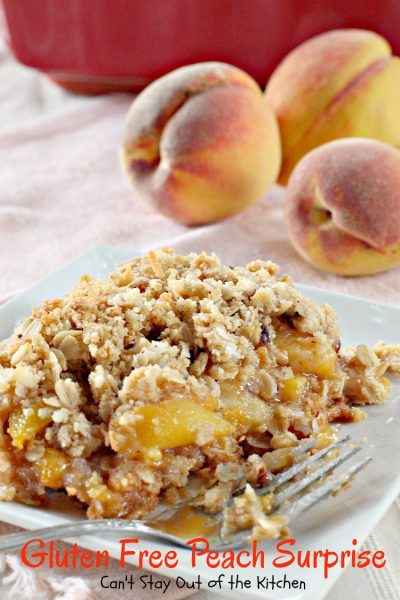 Gluten Free Peach Surprise | Can't Stay Out of the Kitchen