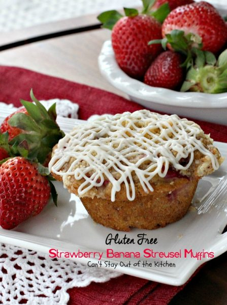 Gluten Free Strawberry Banana Streusel Muffins | Can't Stay Out of the Kitchen