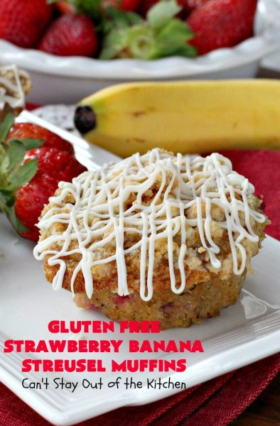 Gluten Free Strawberry Banana Streusel Muffins | Can't Stay Out of the Kitchen | these spectacular #muffins are so mouthwatering & delicious. Terrific for a #holiday #breakfast like #Christmas or #NewYearsDay. They include #strawberries, #Bananas & #GreekYogurt. They have a #streusel topping & then icing on top which makes them perfect! #GlutenFree #HolidayBreakfast #GlutenFreeStrawberryBananaStreuselMuffins