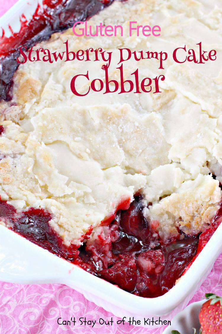 Gluten Free Strawberry Dump Cake Cobbler - Can't Stay Out of the ...