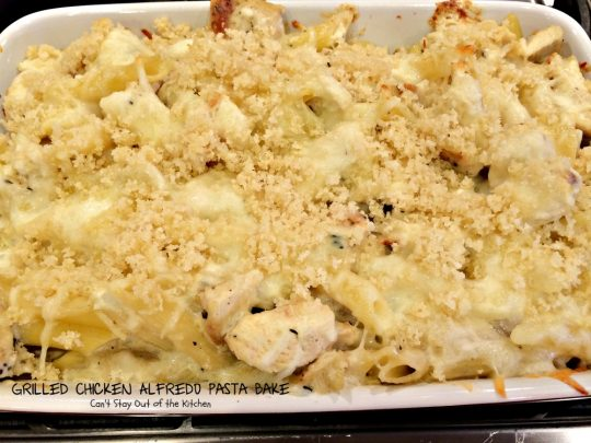 Grilled Chicken Alfredo Pasta Bake | Can't Stay Out of the Kitchen | one of the BEST #pasta dishes we've eaten. Everyone loves this! #chicken #alfredo