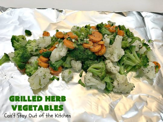 Grilled Herb Vegetables | Can't Stay Out of the Kitchen | this quick & easy 5-ingredient #recipe can be ready to serve in 20 minutes! Tasty, delicious way to prepare #vegetables especially if you have the grill going. #carrots #Broccoli #Cauliflower #Healthy, #vegan #LowCalorie #GlutenFree #GrilledHerbVegetables